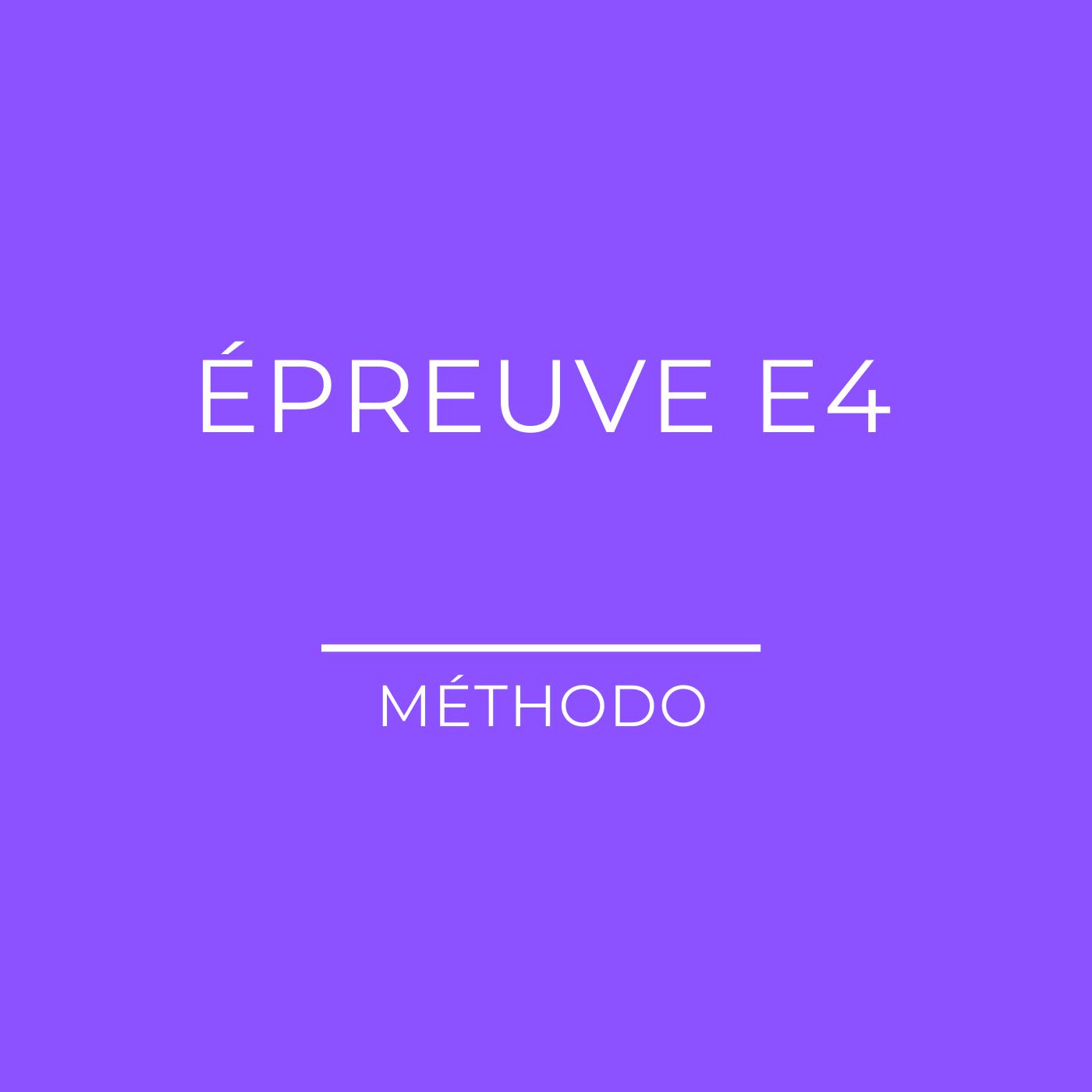 Epreuve E4 du BTS COM : la méthodologie complète